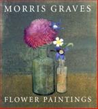 Morris Graves Flower Paintings, Theo Wolff, 029597379X