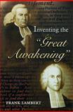 Inventing the Great Awakening, Lambert, Frank, 0691043795