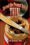 Spread the Peanut Butter Thin!, Riley, Leah Bassinger, 1424183790