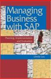 Managing Business with SAP : Planning, Implementation and Evaluation, Lau, Linda K., 1591403790