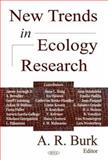 New Trends in Ecology Research, Burk, A. R., 1594543798
