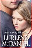 Don't Die, My Love, Lurlene McDaniel, 0385743793