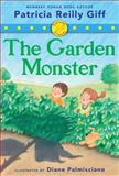 The Garden Monster, Patricia Reilly Giff, 0545433797