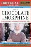 From Chocolate to Morphine, Winifred Rosen and Andrew T. Weil, 0618483799