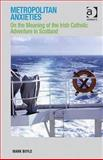 Routes to Roots : Imagined Communities of the West of Scotland Irish, Boyle, Mark, 0754633799