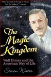 The Magic Kingdom, Steven Watts, 0826213790