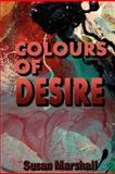 Colours of Desire, Susan Marshall, 1480063797