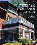Stickley's Craftsman Homes, Ray Stubblebine and Gustav Stickley, 1586853791