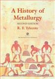 History of Metallurgy, Tylecote, R. F., 1902653793