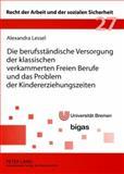 Die berufsständische Versorgung der klassischen verkammerten Freien Berufe und das Problem der Kindererziehungszeiten, Lessel, Alexandra, 3631573790