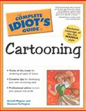 Cartooning, Arnold L. Wagner and Shannon R. Turlington, 0028643798