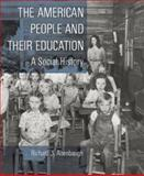The American People and Their Education : A Social History, Altenbaugh, Richard J., 0135253799
