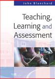 Teaching, Learning and Assessment, Blanchard, John, 0335233791