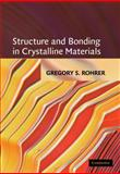 Structure and Bonding in Crystalline Materials, Rohrer, Gregory S., 0521663792