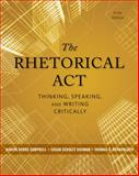 The Rhetorical Act : Thinking, Speaking, and Writing Critically, Campbell, Karlyn Kohrs and Huxman, Suszn Schultz, 1133313795