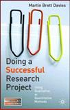 Doing a Successful Research Project : Using Qualitative or Quantitative Methods, Davies, Martin Brett, 1403993793