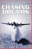 Chasing Dreams, Ernie Tolin, 144908379X
