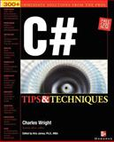 C# Programming Tips and Techniques, Wright, Charles and Jamsa, Kris, 0072193794