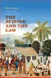 The Spirits and the Law : Vodou and Power in Haiti, Ramsey, Kate, 0226703797