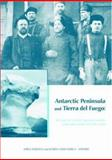 Antartic Peninsula and Tierra del Fuego : 100 Years of Swedish-Argentine Scientific Cooperation at the End of the World, , 0415413796