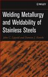 Welding Metallurgy and Weldability of Stainless Steels, Lippold, John C. and Kotecki, Damian J., 0471473790