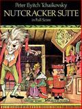 Nutcracker Suite in Full Score, Peter Ilyitch Tchaikovsky, 0486253791