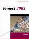 New Perspectives on Microsoft Office Project 2003 : Introductory, Bunin, Rachel Biheller and Schwalbe, Kathy, 0619213795