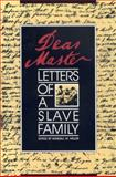 Dear Master : Letters of a Slave Family, , 0820323799
