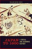 Japan To 1600 : A Social and Economic History, Farris, William Wayne, 0824833791