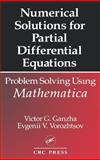 Numerical Solutions for Partial Differential Equations : Problem Solving Using Mathematica, Ganzha, Victor G. and Vorozhtsov, Evgenii V., 0849373794