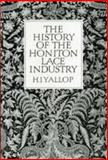 The History of the Honiton Lace Industry, Yallop, H. J., 0859893790