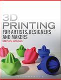 3D Printing for Artists, Designers and Makers, Stephen Hoskins, 1408173794