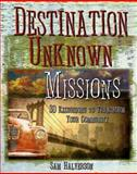 Destination Unknown Missions, Sam Halverson, 1426753799
