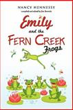 Emily and the Fern Creek Frogs, Nancy Hennessy, 1613793790