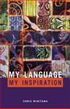 My Language, My Inspiration, Chris Winitana, 1869693795