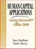 Human Capital Applications Using Microsoft Office 2000, Kauffman, Nancy and Massey, Charles, 0139743790