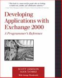 Developing Applications with Exchange 2000 : A Programmer's Reference, Jamison, Scott, 0201703793