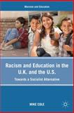 Racism and Education in the U. K. and the U. S. : Towards a Socialist Alternative, Cole, Mike, 0230103790
