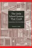 The Little School System That Could : Transforming a City School District, Duke, Daniel L., 0791473791