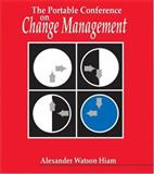 The Portable Conference on Change Management, Hiam, Alexander, 0874253799