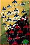Dead Money Run, J. Frank James, 149109379X