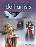 Contemporary American Doll Artists and Their Dolls, Kathryn Witt, 1574323792