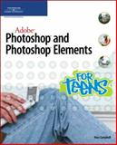 Adobe Photoshop and Photoshop Elements for Teens, Marc Campbell, 1598633791