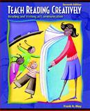 Teach Reading Creatively : Reading and Writing as Communication, May, Frank B. and Fulton, Louise, 0131713795