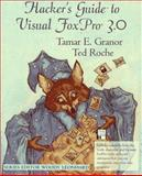 Hacker's Guide to Visual FoxPro 3.0, Granor, Tamar E. and Roche, Ted, 0201483793