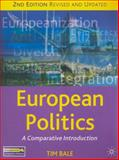 European Politics : A Comparative Introduction, 2nd Edition, Bale, Tim, 0230573797