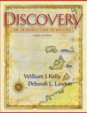 Discovery : An Introduction to Writing, Kelly, William J. and Lawton, Deborah L., 0321103793