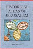 Historical Atlas of Jerusalem, Ben-Dov, Meir, 082641379X
