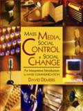 Mass Media, Social Control and Social Change : An Interpretive Introduction to Mass Communication, , 0922993793
