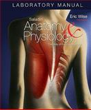 Anatomy and Physiology : The Unity of Form and Function, Wise, Eric, 0077283791